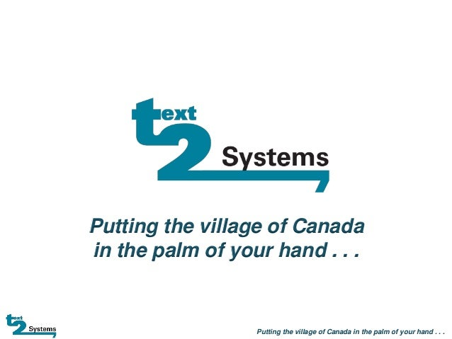 Putting the village of Canada in the palm of your hand . . .  Putting the village of Canada in the palm of your hand . . .
