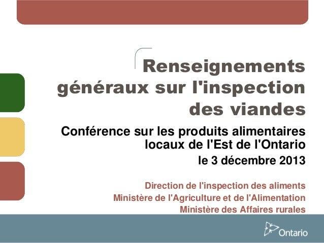 Renseignements généraux sur l'inspection des viandes Conférence sur les produits alimentaires locaux de l'Est de l'Ontario...