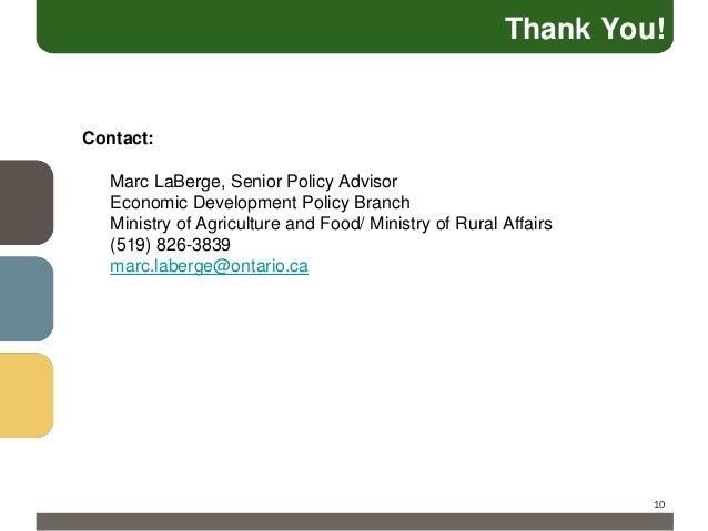 Thank You!  Contact: Marc LaBerge, Senior Policy Advisor Economic Development Policy Branch Ministry of Agriculture and Fo...