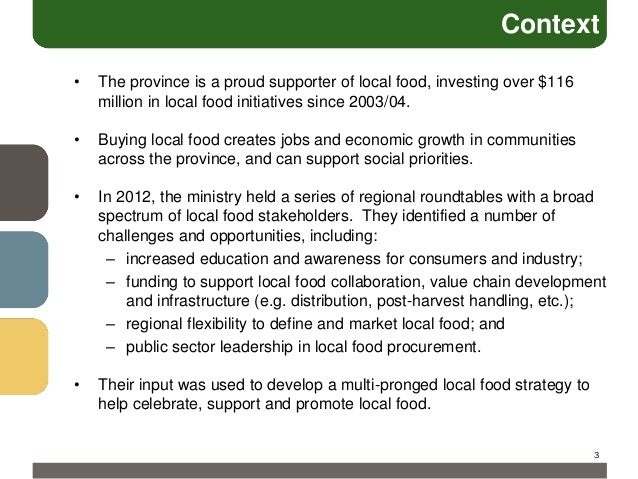 Context •  The province is a proud supporter of local food, investing over $116 million in local food initiatives since 20...