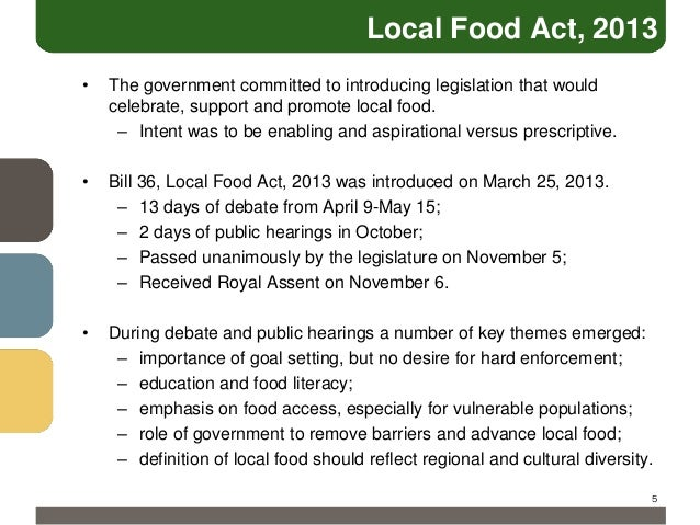 Local Food Act, 2013 •  The government committed to introducing legislation that would celebrate, support and promote loca...