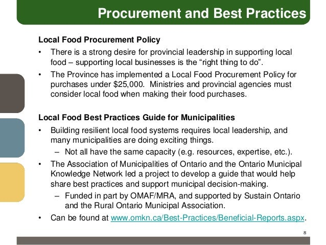 Procurement and Best Practices Local Food Procurement Policy •  There is a strong desire for provincial leadership in supp...