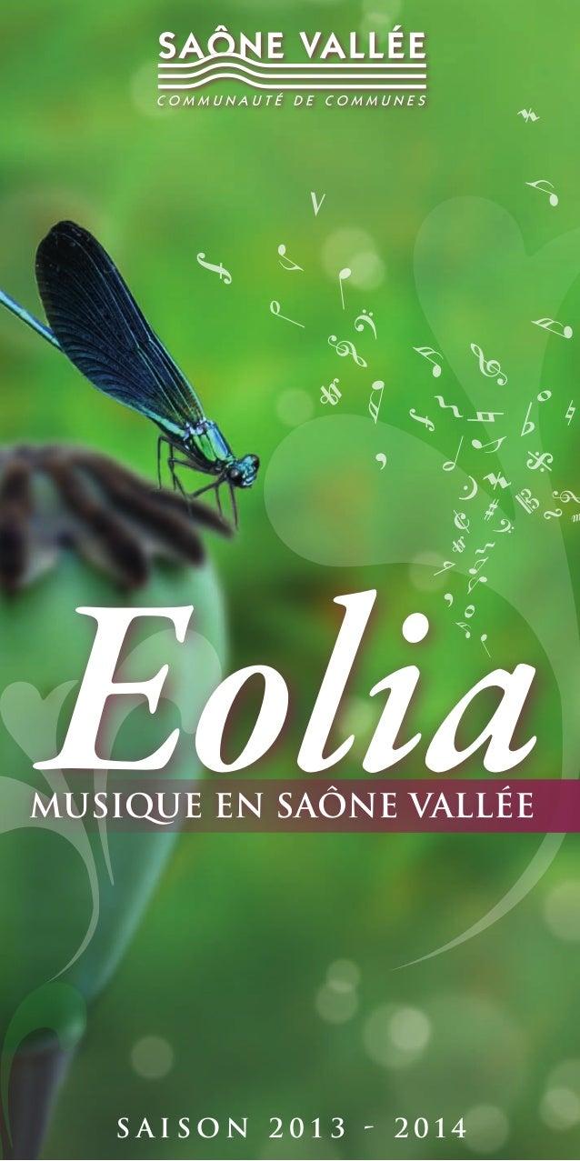 eolia  Musique en Saône Vallée  s a i s o n 2 0 1 3 - 2 014