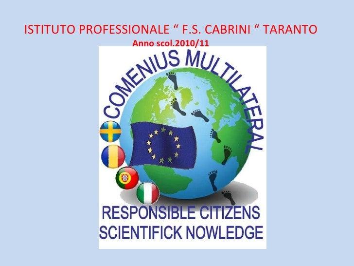"""ISTITUTO PROFESSIONALE """" F.S. CABRINI """" TARANTO Anno scol.2010/11"""