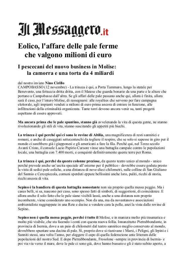 Eolico, l'affare delle pale ferme che valgono milioni di euro I pescecani del nuovo business in Molise: la camorra e una t...