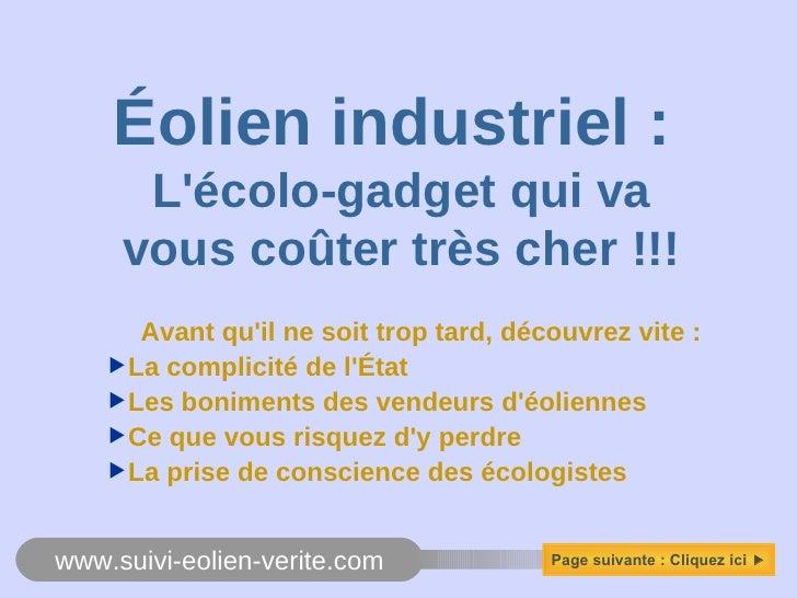 <ul><li>Éolien industriel :  </li></ul><ul><li>L'écolo-gadget qui va </li></ul><ul><li>vous coûter très cher !!! </li></ul...