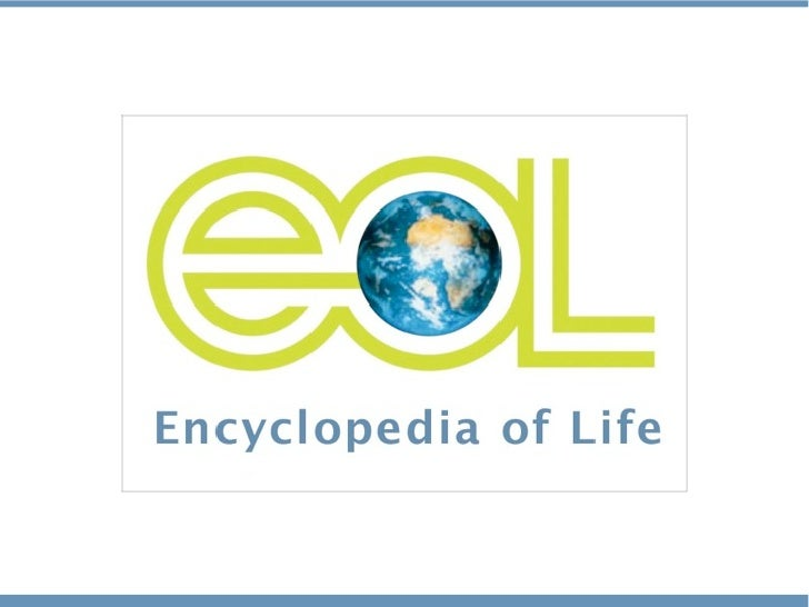 The Encyclopedia of Life: eol.org