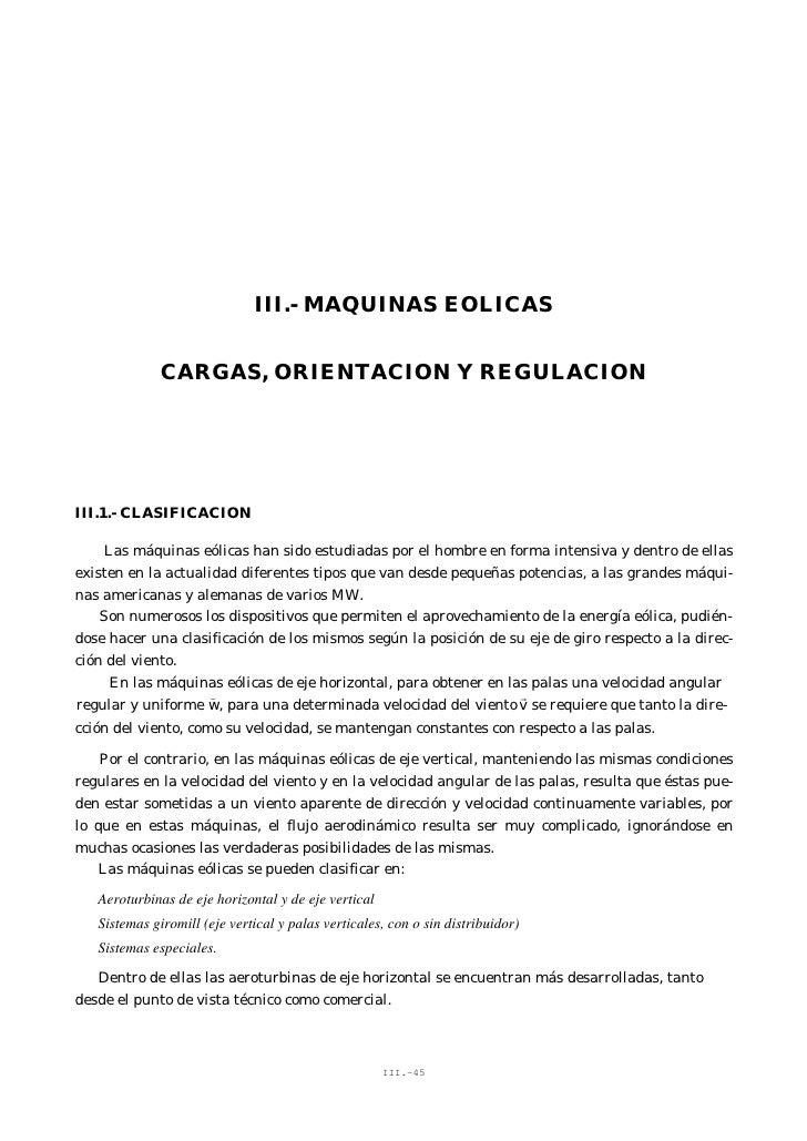III.- MAQUINAS EOLICAS                 CARGAS, ORIENTACION Y REGULACION     III.1.- CLASIFICACION      Las máquinas eólica...