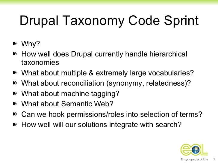 Drupal Taxonomy Code Sprint <ul><li>Why? </li></ul><ul><li>How well does Drupal currently handle hierarchical taxonomies <...