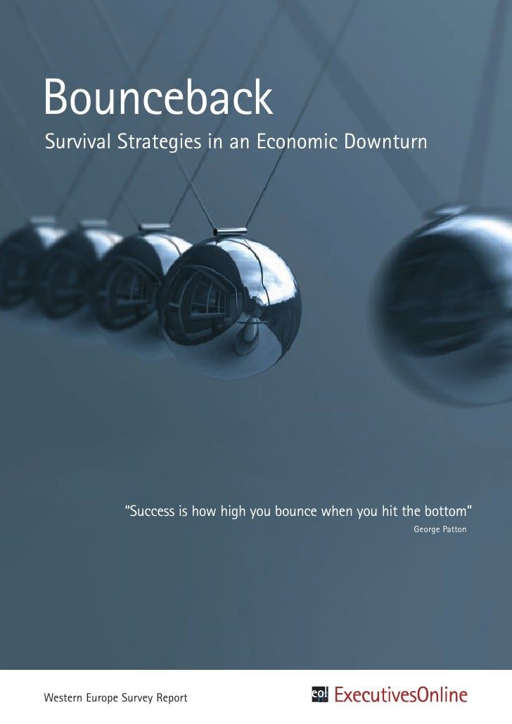 "Bounceback Survival Strategies in an Economic Downturn                    ""Success is how high you bounce when you hit the..."