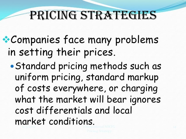 Pricing StrategiesPremium pricing     Uses a high price, but gives a good product/service      exchange e.g. Honda, The ...