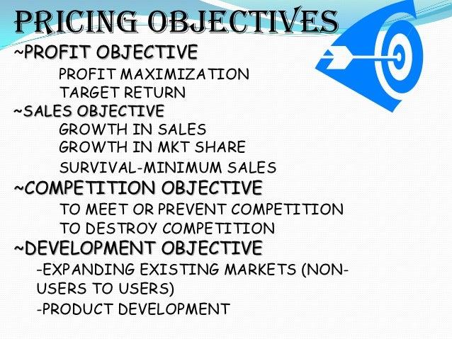 SELECTING THE PRICE    OBJECTIVESurvivalMaximum Current ProfitMaximum Current RevenueMaximum Sales GrowthMaximum Mark...