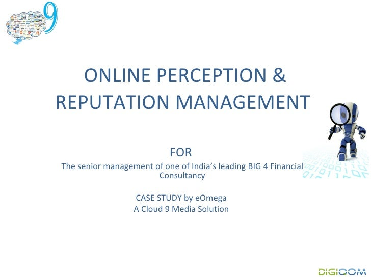 ONLINE PERCEPTION & REPUTATION MANAGEMENT                              FOR The senior management of one of India's leading...