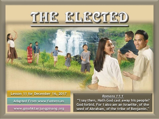 """Lesson 11 for December 16, 2017 Adapted From www.fustero.es www.gmahktanjungpinang.org Romans 11:1 """"I say then, Hath God c..."""