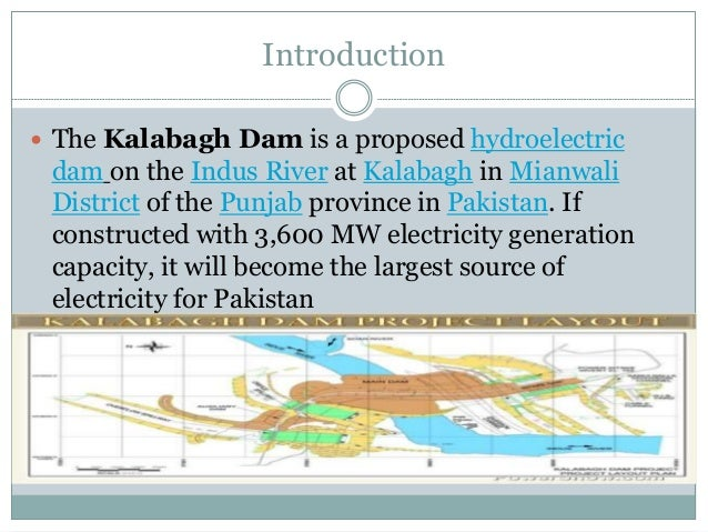 introduction to the kalabagh dam Is the proposed kalabagh dam all what we need to resolve pakistan's energy problems here's why it may not be the solution  introduction to physics books .
