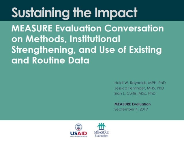 Sustaining the Impact: MEASURE Evaluation Conversation on Methods, Institutional Strengthening, and Use of Existing and Ro...