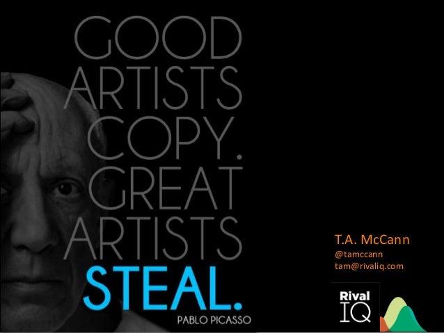T.A. McCann @tamccann tam@rivaliq.com