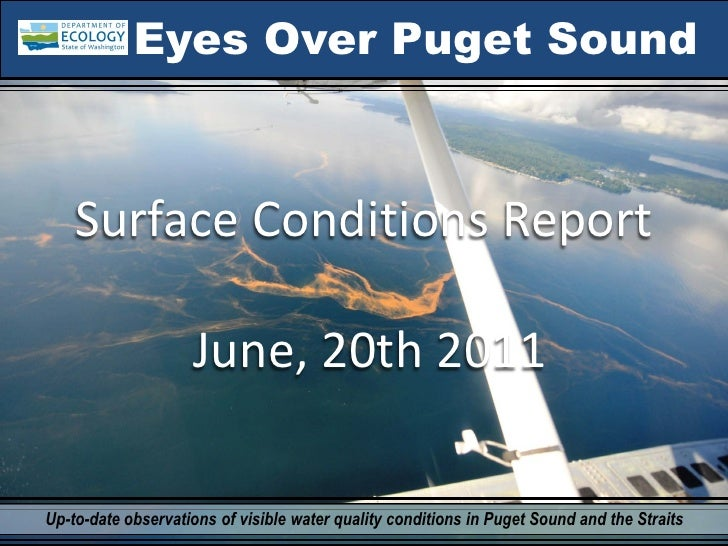 Eyes Over Puget Sound    SurfaceConditionsReport                    June,20th2011Up-to-date observations of visible wa...