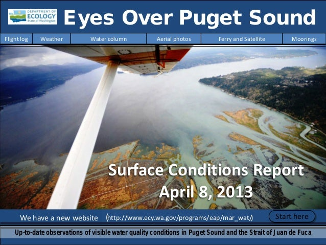 We have a new website (http://www.ecy.wa.gov/programs/eap/mar_wat/) Eyes Over Puget Sound Up-to-date observations of visib...