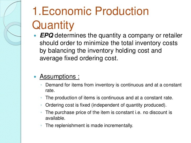 economic order quantity Economic order quantity is the size of an order that minimizes both the  eoq is the exact order quantity that minimizes the combination of.