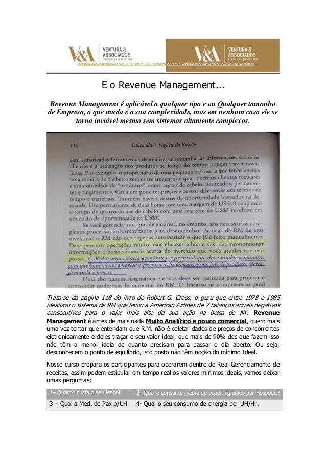 E o Revenue Management... Revenue Management é aplicável a qualquer tipo e ou Qualquer tamanho de Empresa, o que muda é a ...