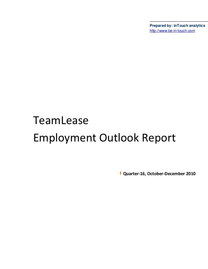 Prepared by: inTouch analytics                           http://www.be-in-touch.comTeamLeaseEmployment Outlook Report     ...