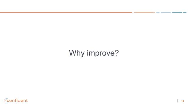14 Why improve?