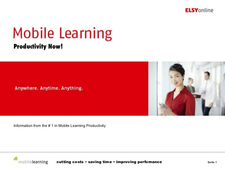 cutting costs • saving time • improving perfomance Information from the # 1 in Mobile Learning Productivity Productivity N...