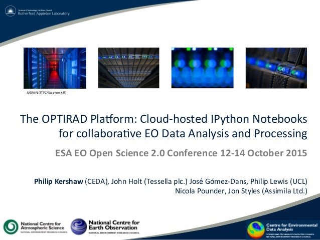 The  OPTIRAD  Pla-orm:  Cloud-‐hosted  IPython  Notebooks   for  collabora?ve  EO  Data  Analysis  ...