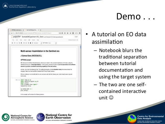 Demo  .  .  .   • A  tutorial  on  EO  data   assimila?on   – Notebook  blurs  the   tradi?ona...