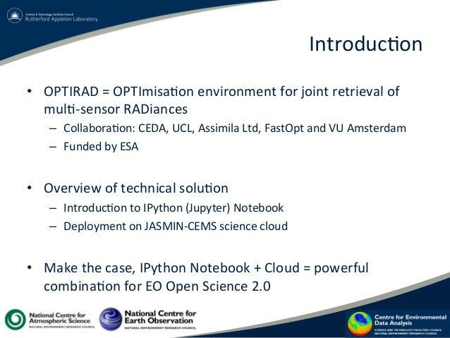Introduc?on   • OPTIRAD  =  OPTImisa?on  environment  for  joint  retrieval  of   mul?-‐sensor  RADi...