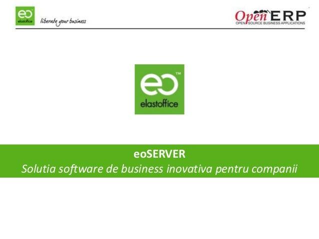 eoSERVERSolutia software de business inovativa pentru companii