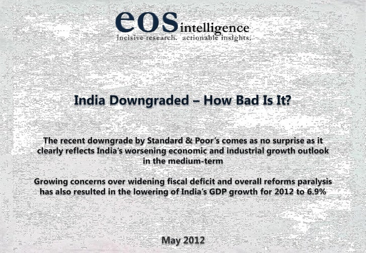 Standard & Poor's Downgrading of India's Credit Outlook Reflects International Sentiments A chain of events in April has ...