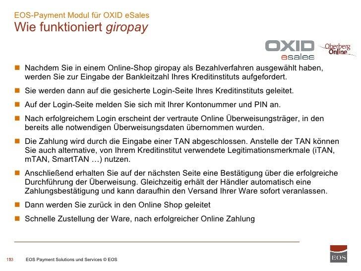 EOS-Payment Modul für OXID eSales  Wie funktioniert  giropay EOS Payment Solutions und Services © EOS <ul><ul><li>Nachdem ...