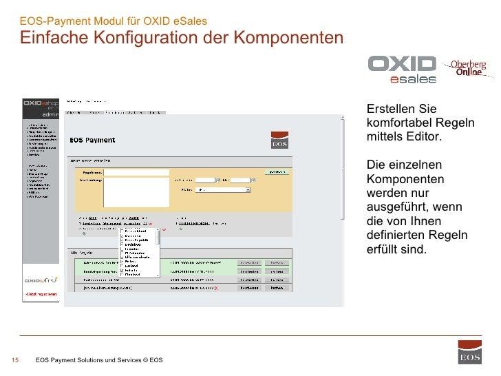 EOS-Payment Modul für OXID eSales  Einfache Konfiguration der Komponenten EOS Payment Solutions und Services © EOS Erstell...