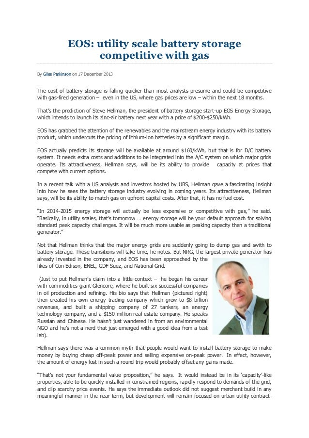 EOS: utility scale battery storage competitive with gas By Giles Parkinson on 17 December 2013  The cost of battery storag...