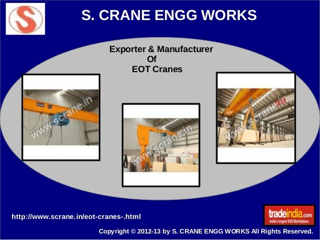 S. CRANE ENGG WORKS Exporter & Manufacturer Of EOT Cranes  http://www.scrane.in/eot-cranes-.html Copyright © 2012-13 by S....