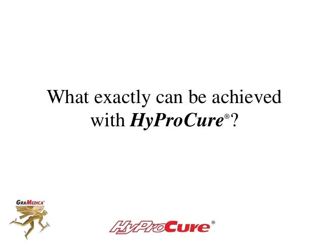 What exactly can be achieved with HyProCure® ?