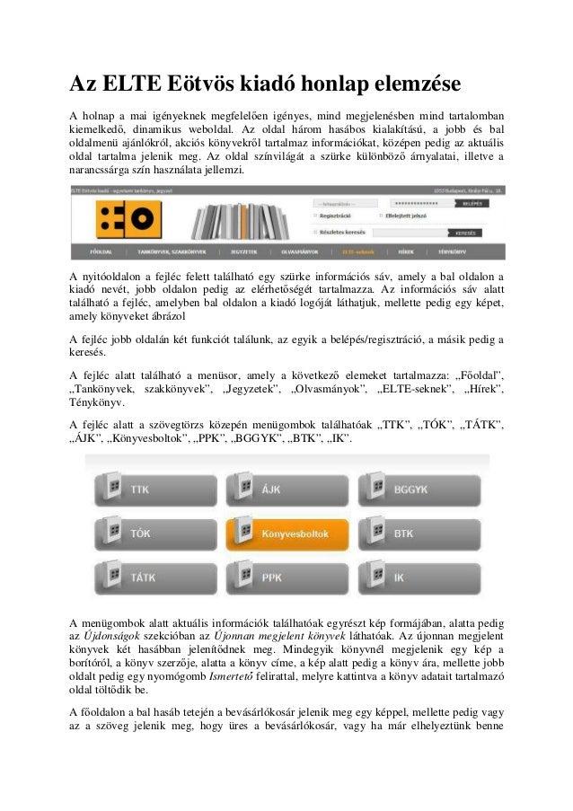 Az ELTE Eötvös kiadó honlap elemzéseA holnap a mai igényeknek megfelelően igényes, mind megjelenésben mind tartalombankiem...