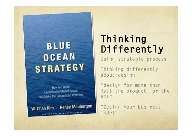 """ThinkingDifferentlyUsing strategic processThinking differentlyabout design""""design for more thanjust the product, or theROI..."""