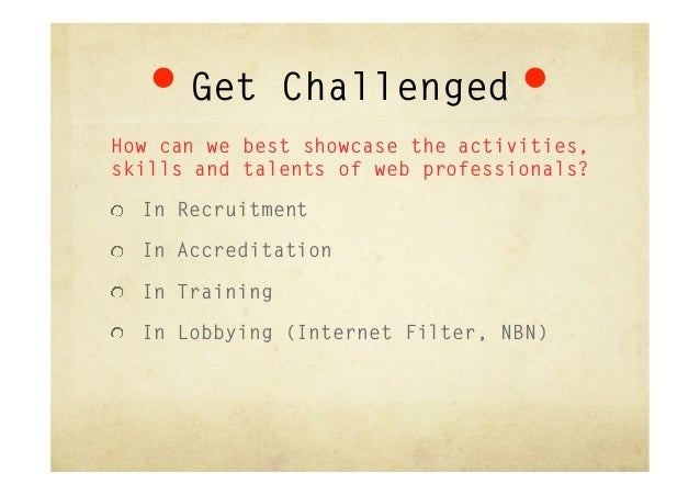 """Get ChallengedHow can we best showcase the activities,skills and talents of web professionals?""""  In Recruitment""""  In Acc..."""