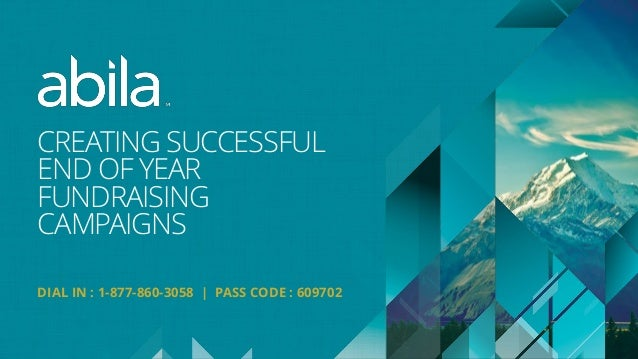 © COPYRIGHT ALL RIGHTS RESERVED 2013 ABILA© COPYRIGHT ALL RIGHTS RESERVED 2013 ABILA CREATING SUCCESSFUL END OF YEAR FUNDR...