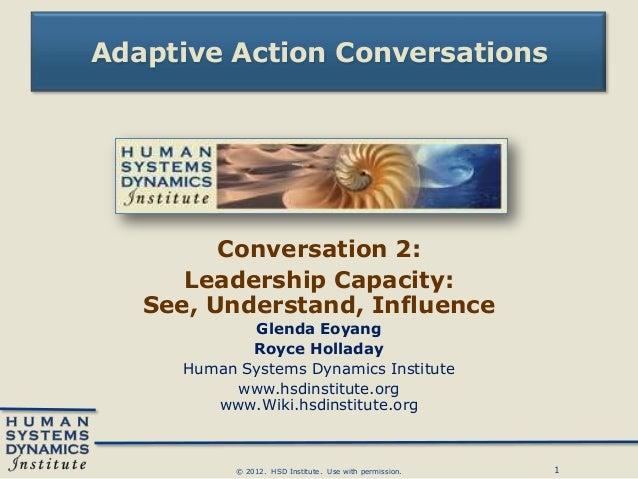 Adaptive Action Conversations         Conversation 2:      Leadership Capacity:   See, Understand, Influence            Gl...