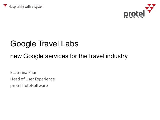 Google Travel Labs Ecaterina Paun Head of User Experience protel hotelsoftware new Google services for the travel industry