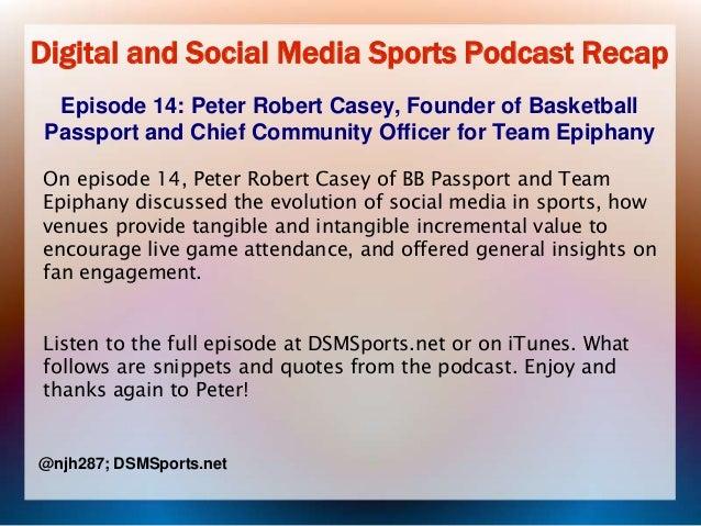 Digital and Social Media Sports Podcast Recap Episode 14: Peter Robert Casey, Founder of Basketball Passport and Chief Com...