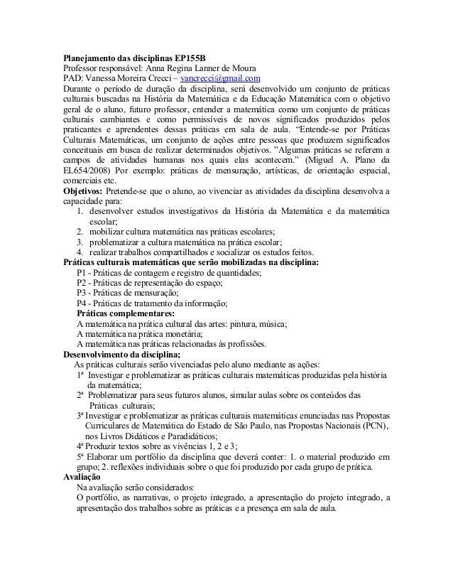 Planejamento das disciplinas EP155B Professor responsável: Anna Regina Lanner de Moura PAD: Vanessa Moreira Crecci – vancr...