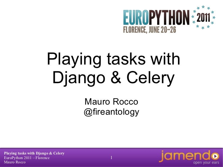 Playing tasks with Django & Celery Mauro Rocco @fireantology