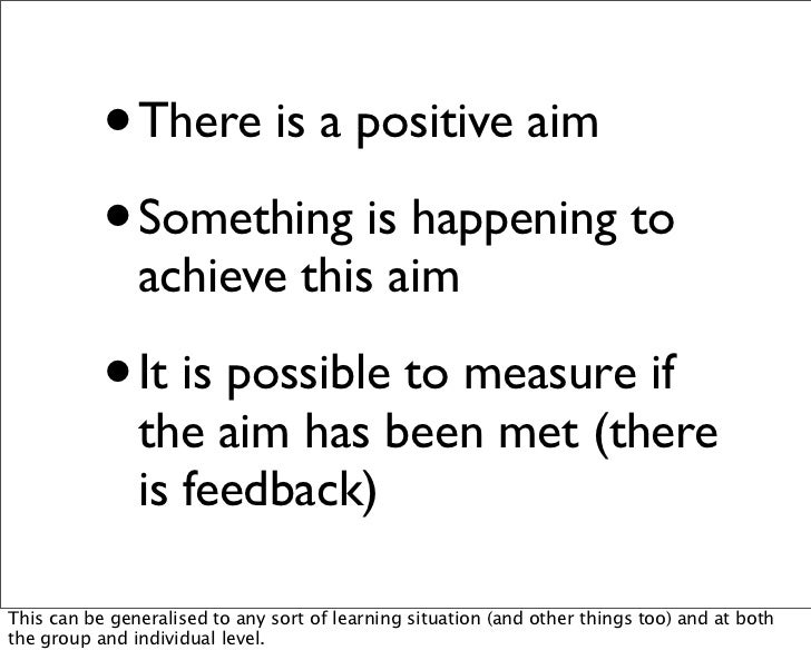 •   There is a positive aim           • Something is happening to               achieve this aim           •   It is possi...