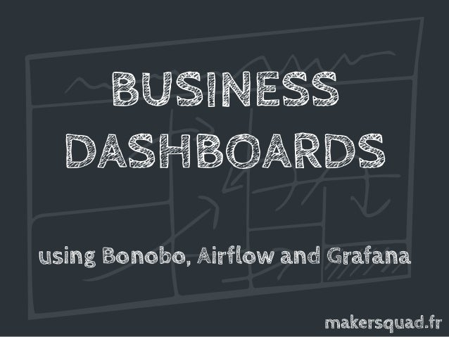 Business Dashboards using Bonobo ETL, Grafana and Apache Airflow