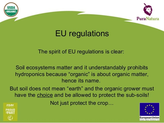 EU regulations The spirit of EU regulations is clear: That is why with Protected Cropping the organic grower must have the...